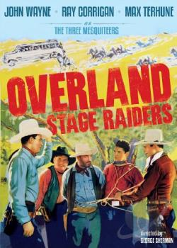 Three Mesquiteers, The - Overland Stage Raiders DVD Cover Art