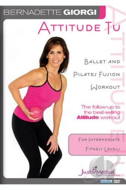 Bernadette Giorgi: Just B Method - Attitude Tu Ballet Pilates Fusion DVD Cover Art