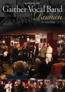 Gaither Vocal Band - Reunion Vol. 1 DVD Cover Art