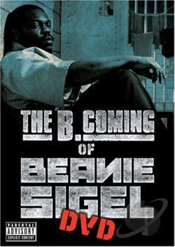 Beanie Sigel - The B. Coming of Beanie Sigel DVD Cover Art