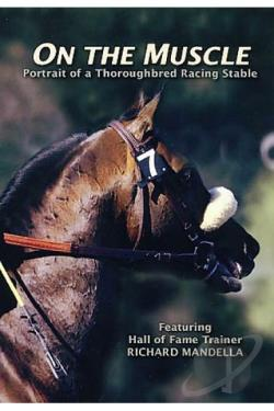 On the Muscle: A Portrait of a Thoroughbred Racing Stable DVD Cover Art