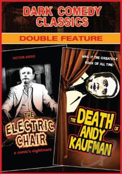 Dark Comedy Classics Double Feature: The Electric Chair/The Death of Andy Kaufman DVD Cover Art