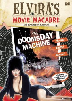 Elvira's Movie Macabre - Doomsday Machine DVD Cover Art