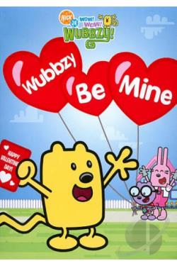 Wow! Wow! Wubbzy!: Wubbzy Be Mine DVD Cover Art