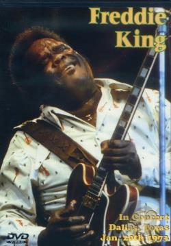 Freddie King - In Concert: Dallas, Texas January 20th, 1973 DVD Cover Art