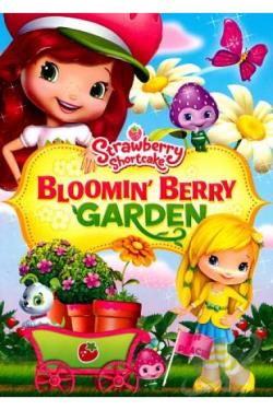 Strawberry Shortcake: Bloomin' Berry Garden DVD Cover Art