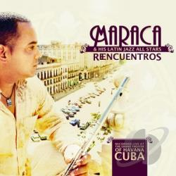 Maraca & His Latin Jazz All Stars: Reencuentros - Live at the Grand Theater of Havana DVD Cover Art