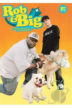 Rob & Big - The Complete First & Second Seasons - Uncensored DVD Cover Art