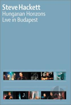 Steve Hackett - Hungarian Horizons: Live in Budapest DVD Cover Art