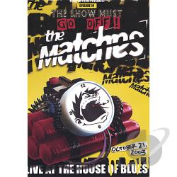 Matches - The Show Must Go Off! Live at the House of Blues DVD Cover Art