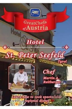 Great Chefs of Austria: Chef Martin A. Reitberger Seefeld, Tyrol Hotel St. Peter DVD Cover Art