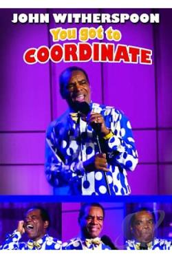 John Witherspoon - You Got To Coordinate DVD Cover Art