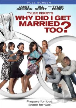 Tyler Perry's Why Did I Get Married Too DVD Cover Art