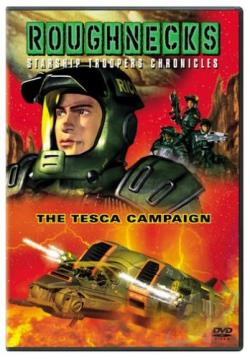 Roughnecks: Starship Troopers Chronicles - The Tesca Campaign DVD Cover Art