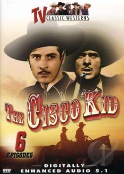 TV Classic Westerns - The Cisco Kid: Vol. 2 DVD Cover Art