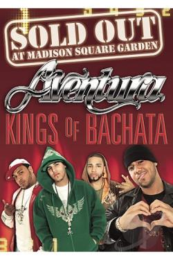 Aventura - Sold Out At Madison Square Garden - Kings Of Bachata DVD Cover Art