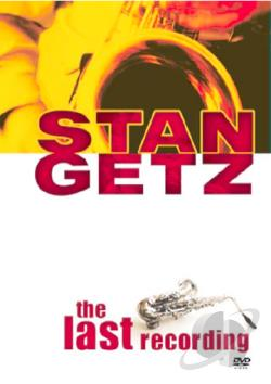 Stan Getz - The Last Recording DVD Cover Art