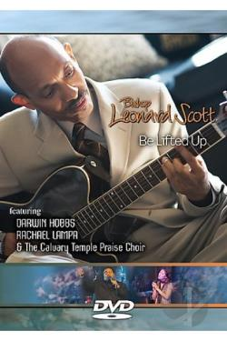 Bishop Leonard Scott - Be Lifted Up DVD Cover Art