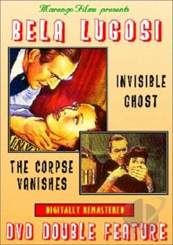 Bela Lugosi DVD Double Feature: Invisible Ghost/ The Corpse Vanishes DVD Cover Art