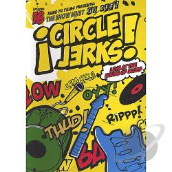 Circle Jerks - Show Must Go Off! Live at the House of Blues DVD Cover Art