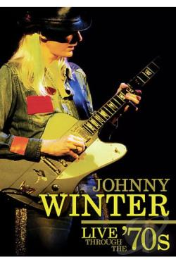 Johnny Winter - Live Through the 70's DVD Cover Art