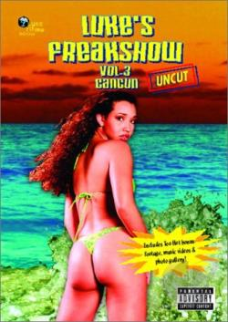 Luke's Freakshow Vol. 3: Cancun 1999 DVD Cover Art