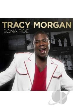 Tracy Morgan: Bona Fide