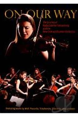 On Our Way: The Journey of Nadja Salerno-Sonnenberg and the New Century Chamber Orchestra DVD Cover Art