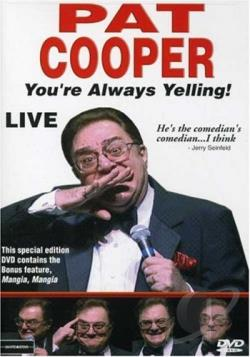 Pat Cooper - You're Always Yelling DVD Cover Art