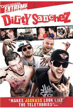 Dirty Sanchez DVD Cover Art