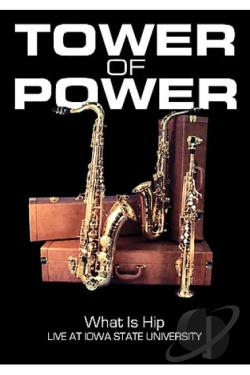 Tower of Power - What Is Hip: Live at Iowa State University DVD Cover Art