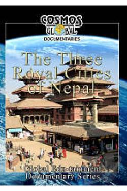 Cosmos Global Documentaries The Three Royal Cities Of Nepal DVD Cover Art