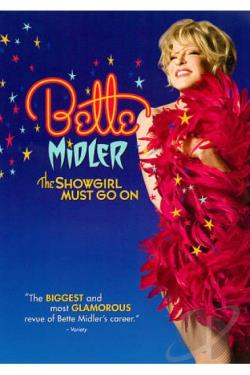Bette Midler: The Showgirl Must Go On DVD Cover Art