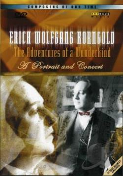 Erich Wolfgang Korngold: Portrait and Concert / Adventures of a Wunderkind DVD Cover Art