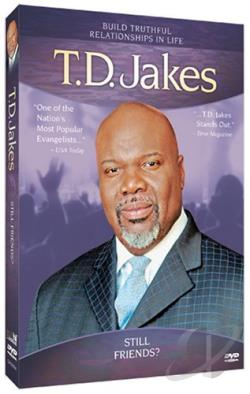 T.D. Jakes - Still Friends? DVD Cover Art