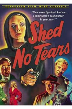 Shed No Tears DVD Cover Art