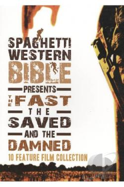 Spaghetti Western Bible Presents The Fast, The Saved, and The Damned DVD Cover Art