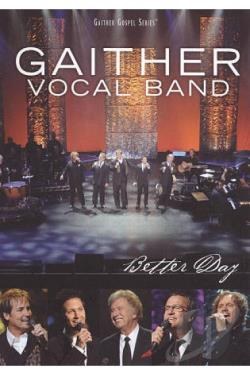 Gaither Vocal Band: Better Day DVD Cover Art