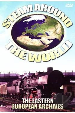 Steam Around the World - The Eastern European Archives DVD Cover Art