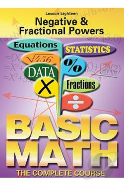 Basic Math - The Complete Course - Lesson 18: Negative and Fractional Powers DVD Cover Art