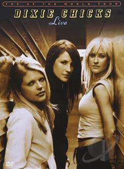Dixie Chicks - Top of The World Tour: Live DVD Cover Art
