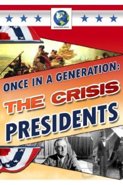 Once in a Generation: The Crisis Presidents DVD Cover Art