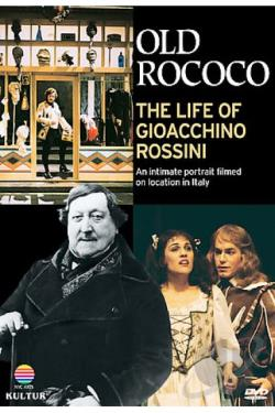 Old Rococo: The Life of Gioacchino Rossini DVD Cover Art