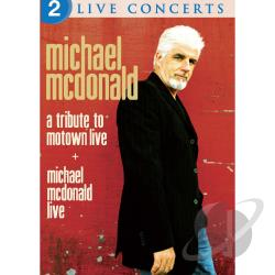 Michael McDonald: A Tribute to Motown Live/Michael McDonald Live DVD Cover Art
