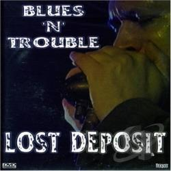 Blues 'N' Trouble - Lost Deposit DVD Cover Art