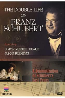 Double Life of Franz Schubert: An Exploration of His Life and Work DVD Cover Art