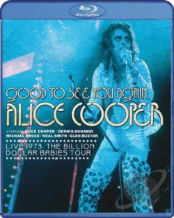 Alice Cooper - Good To See You Again, Alice Cooper: Live 1973 Billion Dollar Babies Tour BRAY Cover Art
