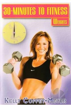 30 Minutes To Fitness: Weights Workout With Kelly Coffey-Meyer DVD Cover Art