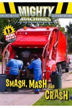 Mighty Machines: Smash, Mash & Crash DVD Cover Art