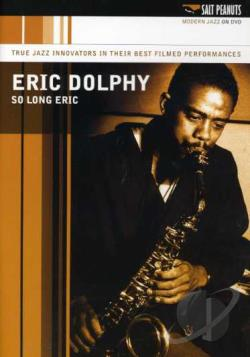 Eric Dolphy: So Long Eric DVD Cover Art